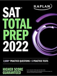 SAT Total Prep 2022 : 2,000+ Practice Questions + 5 Practice Tests